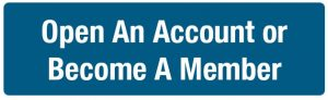 Become A Member or Open A Rewards Checking Account Today
